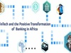 FinTech accelerates digital transformation of banking in Africa