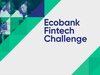Ecobank announces finalists of the Ecobank Fintech Challenge 2017